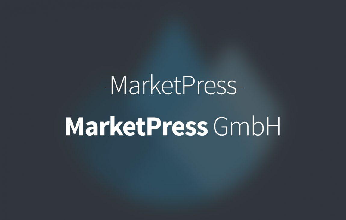 In eigener Sache: MarketPress wird zur MarketPress GmbH 7