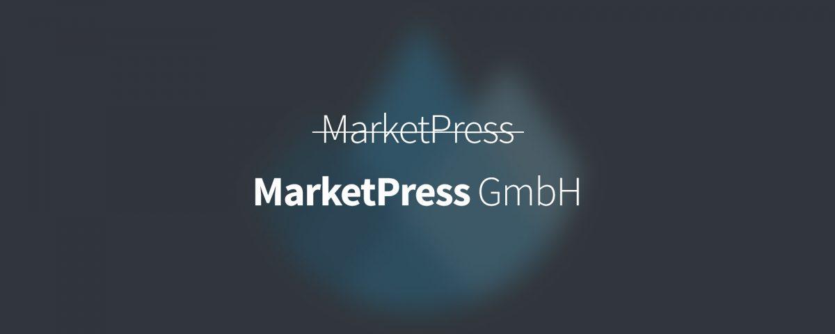 In eigener Sache: MarketPress wird zur MarketPress GmbH 1