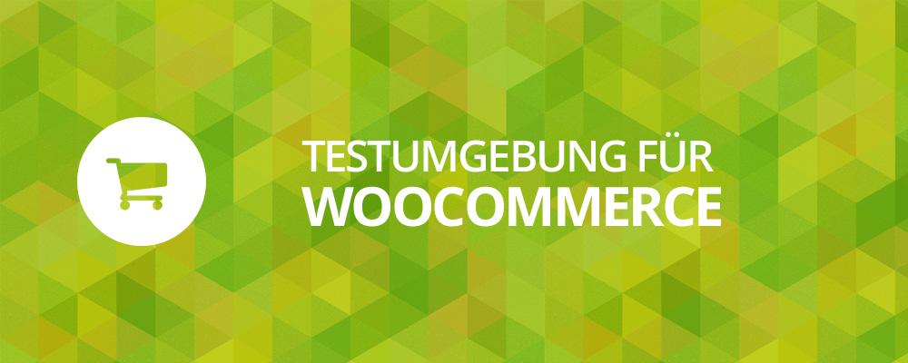 Testumgebung WooCommerce anlegen
