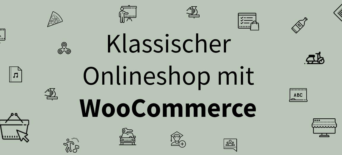 Klassische Onlineshop mit WooCommerce